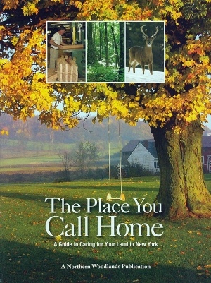 Place You Call Home: A Guide to Caring for Your Land in New York