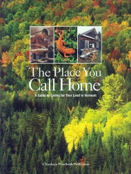 Place You Call Home: A Guide to Caring for Your Land in Vermont